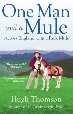 Image for One Man and a Mule - Across England with a Pack Mule from emkaSi