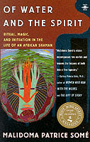 Image for Of Water and the Spirit: Ritual, Magic, and Initiation in the Life of an African Shaman from emkaSi