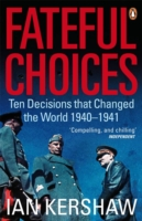 Image for Fateful Choices: Ten Decisions that Changed the World, 1940-1941 from emkaSi