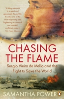 Image for Chasing the Flame: Sergio Vieira de Mello and the Fight to Save the World from emkaSi