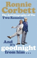 Image for And It's Goodnight from Him . . .: The Autobiography of the Two Ronnies from emkaSi
