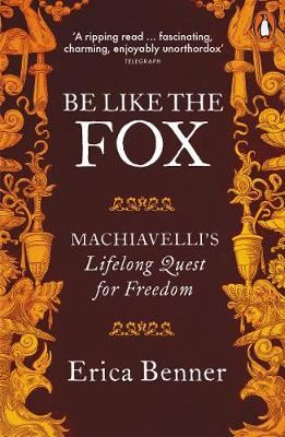 Image for Be Like the Fox - Machiavelli's Lifelong Quest for Freedom from emkaSi