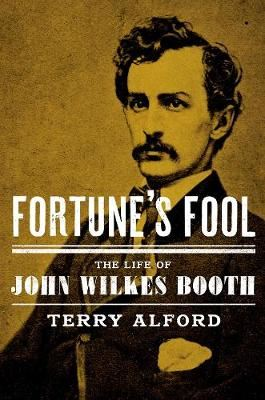 Image for Fortune's Fool - The Life of John Wilkes Booth from emkaSi