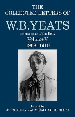 Image for The Collected Letters of W. B. Yeats - Volume V: 1908-1910 from emkaSi