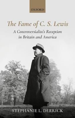 Image for The Fame of C. S. Lewis - A Controversialist's Reception in Britain and America from emkaSi