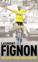 Image for We Were Young and Carefree: The Autobiography of Laurent Fignon from emkaSi