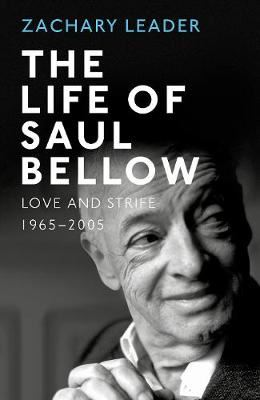 Image for The Life of Saul Bellow - Love and Strife, 1965-2005 from emkaSi