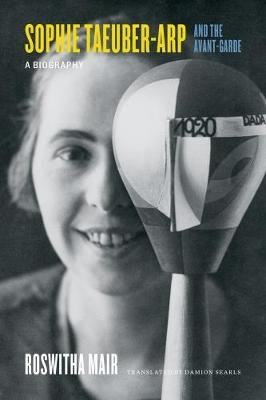 Image for Sophie Taeuber-Arp and the Avant-Garde: A Biography from emkaSi
