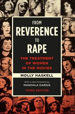 Image for From Reverence to Rape: The Treatment of Women in the Movies from emkaSi