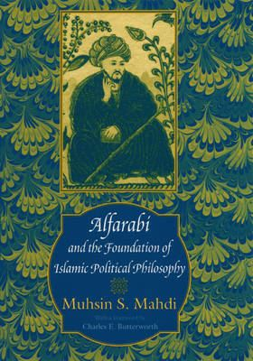 Image for Alfarabi and the Foundation of Islamic Political Philosophy from emkaSi