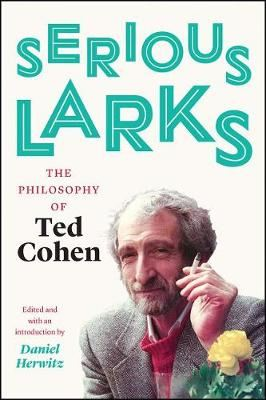 Image for Serious Larks - The Philosophy of Ted Cohen from emkaSi