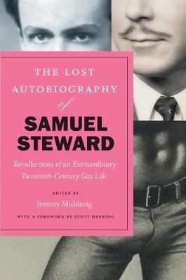 Image for The Lost Autobiography of Samuel Steward - Recollections of an Extraordinary Twentieth-Century Gay Life from emkaSi