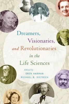Image for Dreamers, Visionaries, and Revolutionaries in the Life Sciences from emkaSi