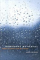 Image for Generous Betrayal: Politics of Culture in the New Europe from emkaSi