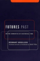 Image for Futures Past: On the Semantics of Historical Time from emkaSi