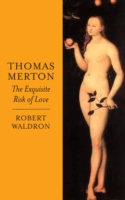 Image for Thomas Merton: The Exquisite Risk of Love: The Chronicle of a Monastic Romance from emkaSi