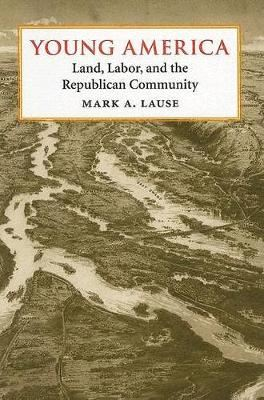 Image for Young America: Land, Labor, and the Republican Community from emkaSi