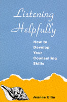 Image for Listening Helpfully: How to Develop Your Counselling Skills from emkaSi
