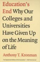 Image for Education's End: Why Our Colleges and Universities Have Given Up on the Meaning of Life from emkaSi