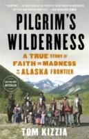 Image for Pilgrim's Wilderness: A True Story of Faith and Madness on the Alaska Frontier from emkaSi