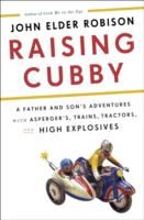 Image for Raising Cubby: A Father and Son's Adventures with Asperger's, Trains, Tractors, and High Explosives from emkaSi
