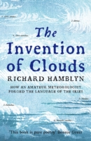 Image for The Invention of Clouds: How an Amateur Meteorologist Forged the Language of the Skies from emkaSi