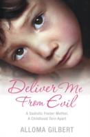 Image for Deliver Me from Evil: A Sadistic Foster Mother, a Childhood Torn Apart from emkaSi