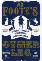 Image for Mr Foote's Other Leg: Comedy, Tragedy and Murder in Georgian London from emkaSi