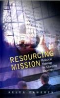 Image for Resourcing Mission: Practical Theology for Changing Churches from emkaSi