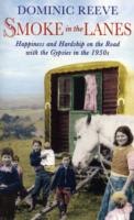 Image for Smoke In The Lanes: Happiness and Hardship on the Road with the Gypsies in the 1950s from emkaSi