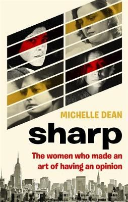 Image for Sharp - The Women Who Made an Art of Having an Opinion from emkaSi