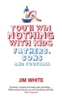 Image for You'll Win Nothing With Kids: Fathers, Sons and Football from emkaSi