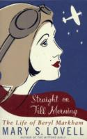 Image for Straight On Till Morning: The Life Of Beryl Markham from emkaSi