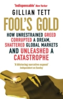 Image for Fool's Gold: How Unrestrained Greed Corrupted a Dream, Shattered Global Markets and Unleashed a Catastrophe from emkaSi