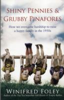 Image for Shiny Pennies And Grubby Pinafores: How we overcame hardship to raise a happy family in the 1950s from emkaSi