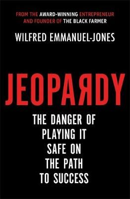 Image for Jeopardy: The Danger of Playing It Safe on the Path to Success from emkaSi