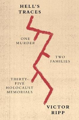 Image for Hell's Traces - One Murder, Two Families, Thirty-Five Holocaust Memorials from emkaSi
