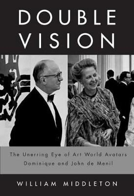 Image for Double Vision - The Unerring Eye of Art World Avatars Dominique and John de Menil: Paris, New York, Houston from emkaSi