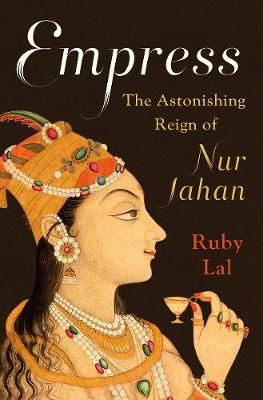 Image for Empress - The Astonishing Reign of Nur Jahan from emkaSi