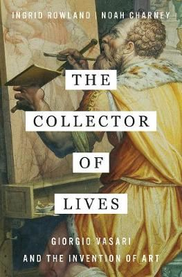 Image for The Collector of Lives-Giorgio Vasari and the Invention of Art from emkaSi