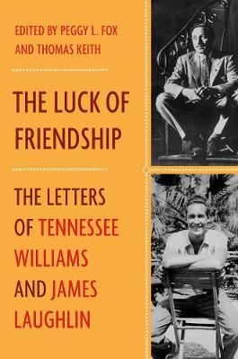 Image for The Luck of Friendship - The Letters of Tennessee Williams and James Laughlin from emkaSi