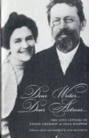 Image for Dear Writer, Dear Actress: The Love Letters of Anton Chekhov Amd Olga Knipper from emkaSi