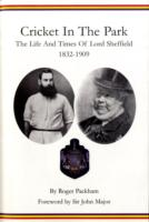 Image for Cricket in the Park: The Life and Times of Lord Sheffield 1832-1909 from emkaSi