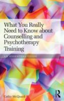 Image for What You Really Need to Know about Counselling and Psychotherapy Training: An essential guide from emkaSi