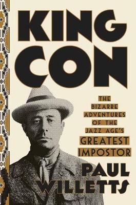 Image for King Con - The Bizarre Adventures of the Jazz Age's Greatest Impostor from emkaSi