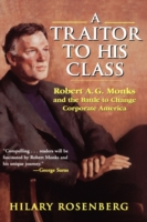 Image for A Traitor to His Class: Robert A.G.Monks and the Battle to Change Corporate America from emkaSi
