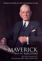 Image for The Maverick and His Machine: Thomas Watson, Sr. and the Making of IBM from emkaSi