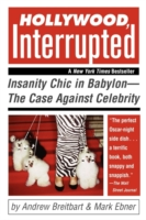 Image for Hollywood, Interrupted: Insanity Chic in Babylon - The Case Against Celebrity from emkaSi