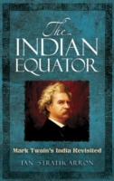 Image for The Indian Equator: Mark Twain's India Revisited from emkaSi