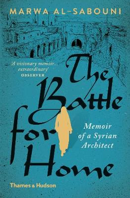 Image for The Battle for Home: Memoir of a Syrian Architect from emkaSi